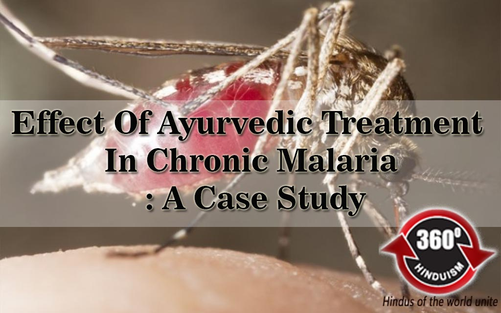 Effect Of Ayurveda, Chronic Malaria Treatment , Case Study