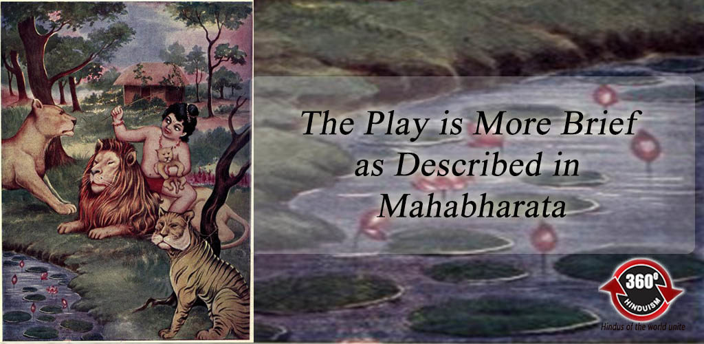 the-play-is-more-brief-as-described-in-mahabharata